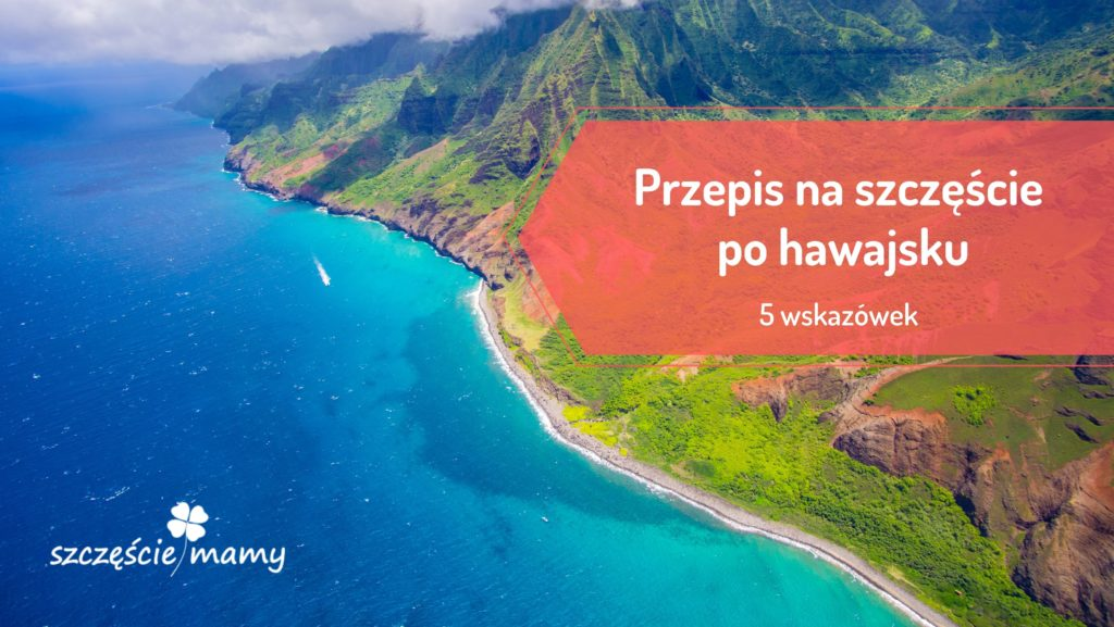 Hawaje, woda, słońce i szczęście